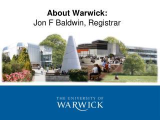 About Warwick: Jon F Baldwin, Registrar