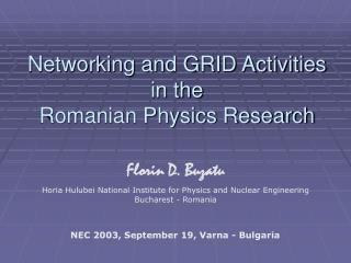 Networking and GRID Activities  in the  Romanian Physics Research