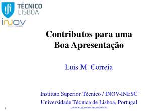 Contributos para uma  Boa Apresentação Luis M. Correia Instituto  Superior  Técnico / INOV-INESC