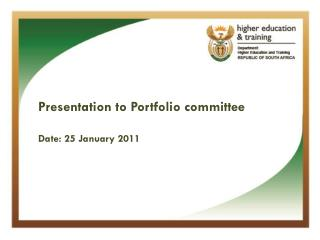 Presentation to Portfolio committee Date: 25 January 2011