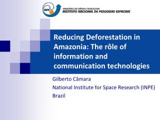 Reducing Deforestation in Amazonia: The rôle of information and communication technologies