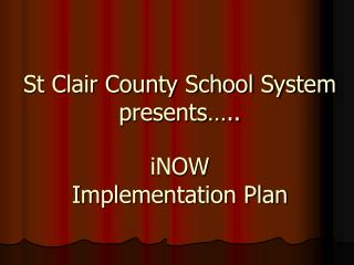 St Clair County School System presents…..
