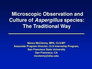 Microscopic Observation and Culture of  Aspergillus  species:  The Traditional Way