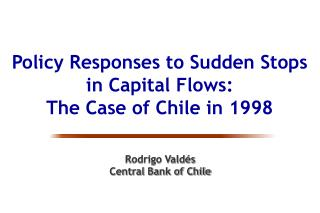 Policy Responses to Sudden Stops in Capital Flows:  The Case of Chile in 1998