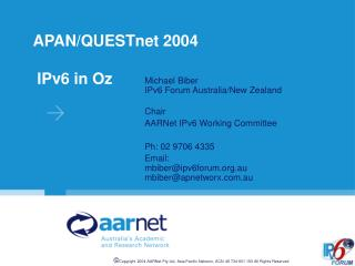 APAN/QUESTnet 2004  IPv6 in Oz