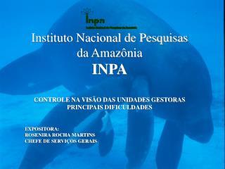 Instituto Nacional de Pesquisas da Amazônia INPA CONTROLE NA VISÃO DAS UNIDADES GESTORAS