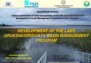 DEVELOPMENT OF THE LAKE DRUKSIAI/DRISVIATY BASIN MANAGEMENT PROGRAM