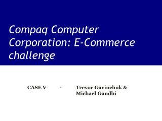 Compaq Computer Corporation: E-Commerce challenge