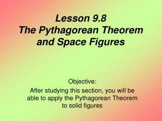 Lesson 9.8  The Pythagorean Theorem and Space Figures