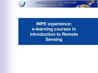 INPE experience: e-learning courses in Introduction to Remote Sensing