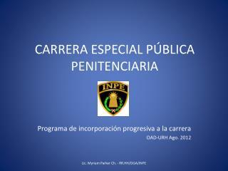 CARRERA ESPECIAL PÚBLICA PENITENCIARIA