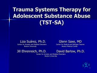 Trauma Systems Therapy for Adolescent Substance Abuse TST-SA