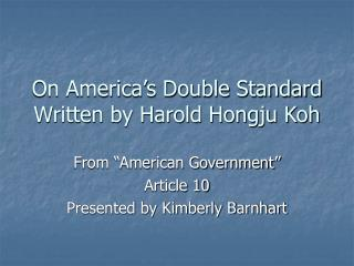 On America's Double Standard Written by Harold Hongju Koh