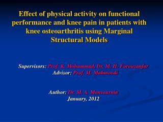 Supervisors:  Prof. K. Mohammad, Dr. M. H. Forouzanfar    Advisor:  Prof. M. Mahmoodi