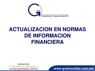 ACTUALIZACION EN NORMAS DE INFORMACION FINANCIERA