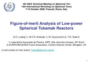 4th IAEA Technical Meeting on Spherical Tori 14th International Workshop on Spherical Torus