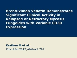 Krathen  M et  al. Proc ASH 2012; Abstract  797.