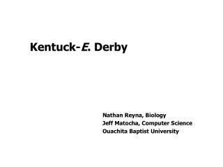 Kentuck- E . Derby