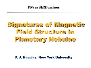 Signatures of Magnetic Field Structure in Planetary Nebulae