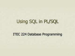 Using SQL in PL/SQL