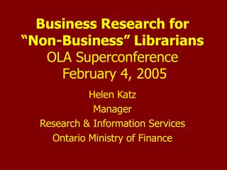 "Business Research for ""Non-Business"" Librarians OLA Superconference  February 4, 2005"
