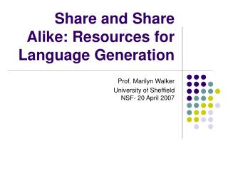 Share and Share Alike: Resources for Language Generation