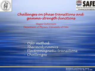 Challenges on phase transitions and  gamma-strength functions Magne Guttormsen