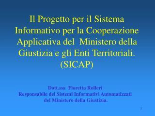 Dott.ssa  Floretta Rolleri  Responsabile dei Sistemi Informativi Automatizzati