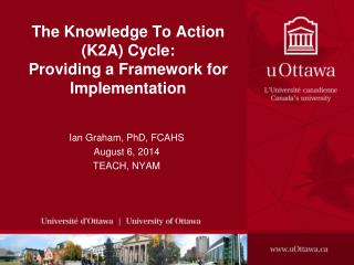 The Knowledge To Action (K2A) Cycle: Providing a Framework for Implementation