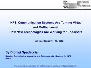 INPS' Communication Systems Are Turning Virtual and Multi-channel: