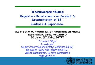 Bioequivalence studies: Regulatory Requirements on Conduct & Documentation of BE.