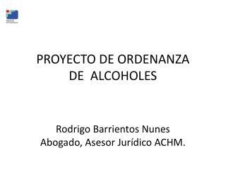 PROYECTO DE ORDENANZA  DE  ALCOHOLES