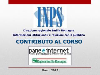 Direzione regionale  E milia Romagna Informazioni istituzionali e relazioni con il pubblico