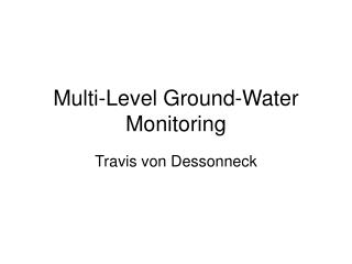 Multi-Level Ground-Water Monitoring