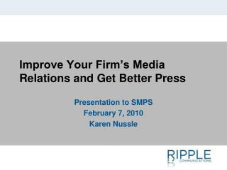 Improve Your Firm's Media Relations and Get Better Press