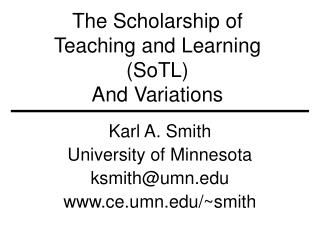 The Scholarship of Teaching and Learning (SoTL) And Variations
