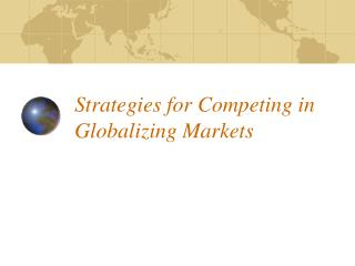 Strategies for Competing in Globalizing Markets