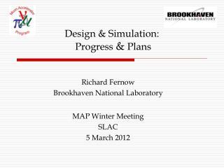 Design & Simulation:  Progress  &  Plans