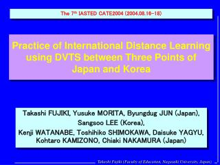 Practice of International Distance Learning using DVTS between Three Points of Japan and Korea