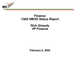 Finance 1Q05 NBOD Status Report Rick Giraudy VP Finance