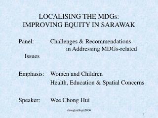 LOCALISING THE MDGs: IMPROVING EQUITY IN SARAWAK