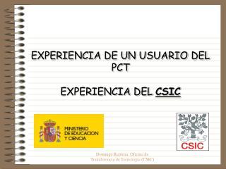 EXPERIENCIA DE UN USUARIO DEL PCT EXPERIENCIA DEL  CSIC