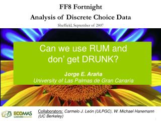 Can we use RUM and don' get DRUNK? J orge E. Araña University of Las Palmas de Gran Canaria