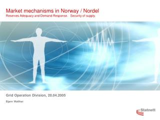 Market mechanisms in Norway / Nordel Reserves Adequacy and Demand Response.   Security of supply.