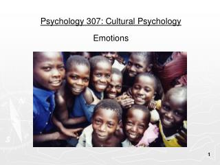 Psychology 307: Cultural Psychology Emotions