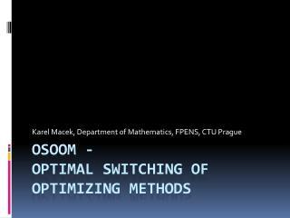 osoom  - Optimal Switching of optimizing methods