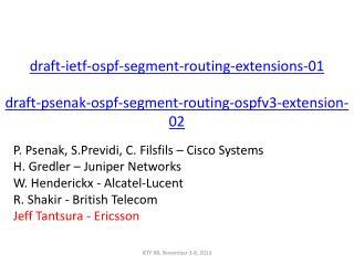 P.  Psenak ,  S.Previdi , C.  Filsfils  – Cisco Systems H.  Gredler  – Juniper Networks