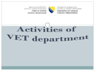 Activities of VET department