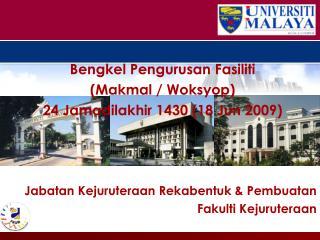 Bengkel Pengurusan Fasiliti  (Makmal / Woksyop) 24 Jamadilakhir 1430 (18 Jun 2009)