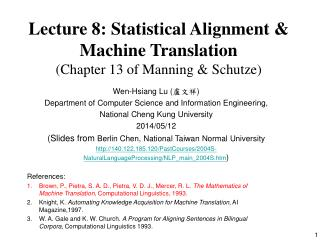 Lecture 8: Statistical Alignment & Machine Translation (Chapter 13 of Manning & Schutze)